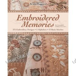 Embroidered Memories: 375 Embroidery Designs 2 Alphabets 13 Basic Stitches for Crazy Quilts, Clothing, Accessories... Kalendarze ścienne