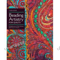 Beading Artistry for Quilts: Basic Stitches & Embellishments Add Texture & Drama Kalendarze książkowe