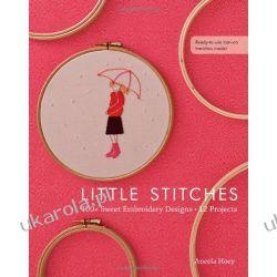 Little Stitches: 100+ Sweet Embroidery Designs 12 Projects Kalendarze ścienne