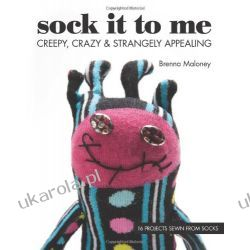 Sock It to Me: Creepy, Crazy & Strangely Appealing 16 Projects Sewn from Socks Kalendarze ścienne