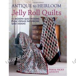 Antique To Heirloom Jelly Roll Quilts: Stunning Ways to Make Modern Vintage Patchwork Quilts  Samochody
