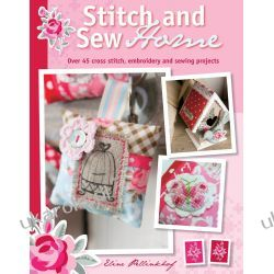 Stitch & Sew Home: Over 45 Cross Stitch, Embroidery and Sewing Projects Kalendarze ścienne