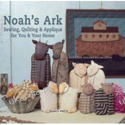Noah's Ark: Sewing, Quilting & Applique for You and Your Home Pozostałe