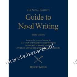 Naval Institute Guide to Naval Writing Blue and Gold Robert Shen Historyczne