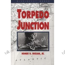 Torpedo Junction: U-Boat War Off America's East Coast, 1942 Homer H. Hickam Nauka gry na instrumentach