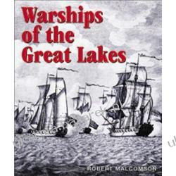 Warships of the Great Lakes: 1754-1834 Robert Malcomso