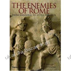 The Enemies of Rome: From Hannibal to Attila the Hun Philip Matyszak Pozostałe