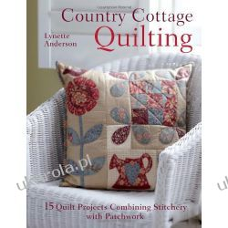 Country Cottage Quilting: Over 20 Quirky Quilt Projects Combining Stitchery with Patchwork Marynarka Wojenna