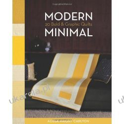 Modern Minimal: 20 Bold & Graphic Quilts Pozostałe
