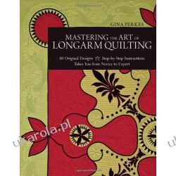 Mastering the Art of Longarm Quilting Zagraniczne
