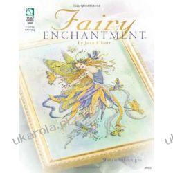 Fairy Enchantment: 9 Mystical Designs in Cross Stitc Pozostałe