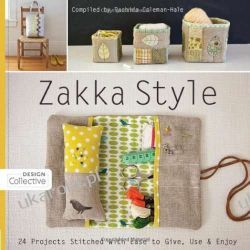 Zakka Style: 24 Projects Stitched with Ease to Give, Use & Enjoy (Design Collective Pozostałe