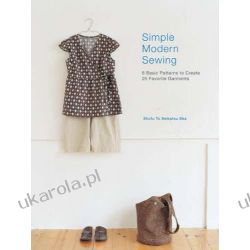 Simple Modern Sewing: 8 Basic Patterns to Create 25 Favorite Garments Kalendarze ścienne