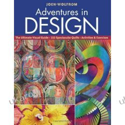 Adventures in Design: Ultimate Visual Guide, 153 Spectacular Quilts, Activities & Exercises Kalendarze ścienne