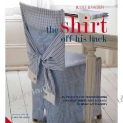 The Shirt off his Back: 30 projects for transforming everyday shirts into a range of home accessories Kalendarze ścienne