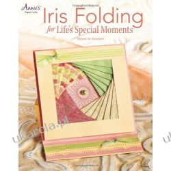 Iris Folding for Life's Special Moments (Annie's Attic: Paper Crafts)