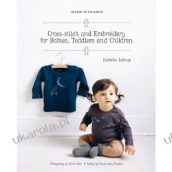 Made in France: Cross-Stitch and Embroidery for Babies, Toddlers and Children Kalendarze ścienne