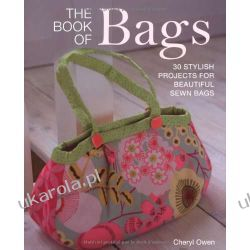 The Book of Bags: 30 Stylish projects for Beautiful Sewn Bags Kalendarze ścienne