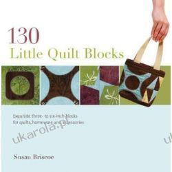 130 Little Quilt Blocks: To Mix and Match Sztuka, malarstwo i rzeźba