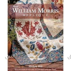 More William Morris Applique: Quilts and Accessories for the Home  Marynarka Wojenna