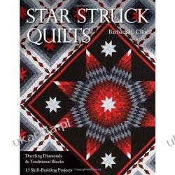 Star Struck Quilts: Dazzling Diamonds & Traditional Blocks; 13 Skill-Building Projects  Kalendarze ścienne