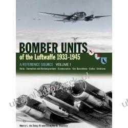 Bomber Units Of The Luftwaffe 1933-45 A Reference Source Volume 1 Dezeng Henry Zagraniczne