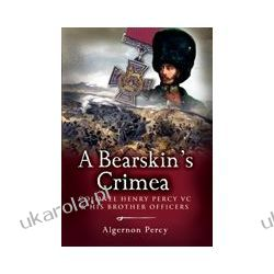 A Bearskin's Crimea (Paperback)  Lieutenant Colonel Henry Percy VC and his Brother Officers Kalendarze ścienne