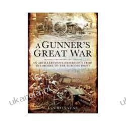 A Gunner's Great War (Hardback)  An Artilleryman's Experience from the Somme to the Subcontinent Kampanie i bitwy