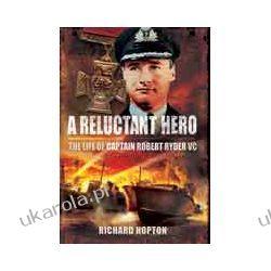 A Reluctant Hero (Hardback)  The Life of Captain Robert Ryder VC Sztuka, malarstwo i rzeźba