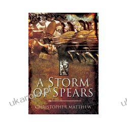 A Storm of Spears (Hardback)  Understanding the Greek Hoplite in Action Europa z Rosją