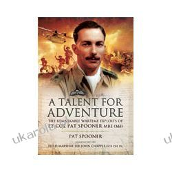 A Talent for Adventure (Hardback)  The Remarkable Wartime Exploits of Lt Col Pat Spooner MBE. Samochody
