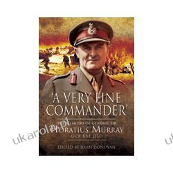 A Very Fine Commander (Hardback)  The Memories of General 'Nap' Murray GCB KBE DSO