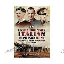 An Extraordinary Italian Imprisonment (Hardback)  The Brutal Truth of Campo 21, 1942-3