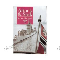 Attack and Sink (Hardback) Marynarka Wojenna
