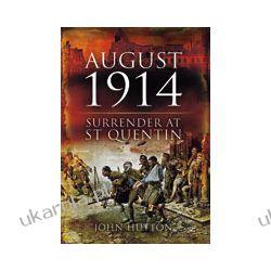 August 1914 (Hardback)  Surrender at St Quentin Pozostałe