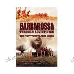 Barbarossa Through Soviet Eyes (Hardback)  The First Twenty-Four Hours