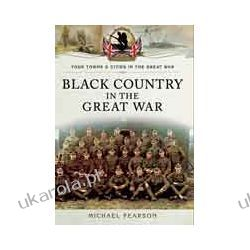 Black Country in the Great War (Paperback) Albumy i czasopisma