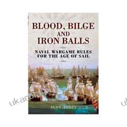 Blood, Bilge and Iron Balls (Hardback)  A Tabletop Game of Naval Battles in the Age of Sail Kalendarze ścienne