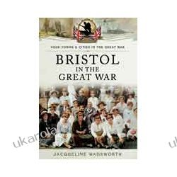 Bristol in the Great War (Paperback) Pozostałe