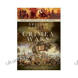 British Battles of the Crimean Wars 1854-1856 (Hardback)  Despatches from the Front Zagraniczne