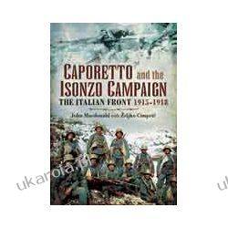 Caporetto and the Isonzo Campaign (Hardback)  The Italian Front 1915-1918 Kalendarze ścienne