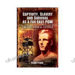 Captivity, Slavery and Survival as a Far East POW (Hardback)  The Conjuror on the Kwai Wokaliści, grupy muzyczne