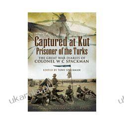 Captured at Kut, Prisoner of the Turks (Hardback)  The Great War Diaries of Colonel William Spackman Kalendarze ścienne