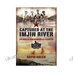 Captured at the Imjin River (Paperback)  The Korean War Memoirs of a Gloster Pozostałe