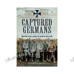 Captured Germans - British POW Camps in WWI (Hardback) Zagraniczne