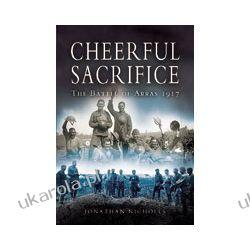 Cheerful Sacrifice (Paperback)  The Battle of Arras 1917 Kalendarze ścienne