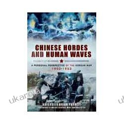 Chinese Hordes and Human Waves (Hardback)  A Personal Perspective of the Korean War 1950-1953 Marynarka Wojenna