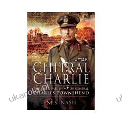 Chitral Charlie (Hardback)  The Rise and Fall of Major General Charles Townshend Kalendarze ścienne