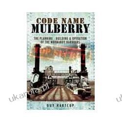 Code Name MULBERRY (Paperback)  The Planning, Building, and Operation of the Normandy Harbours Kalendarze ścienne