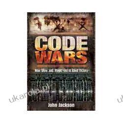Code wars (Hardback)  How 'Ultra' and 'Magic' led to Allied Victory Pozostałe